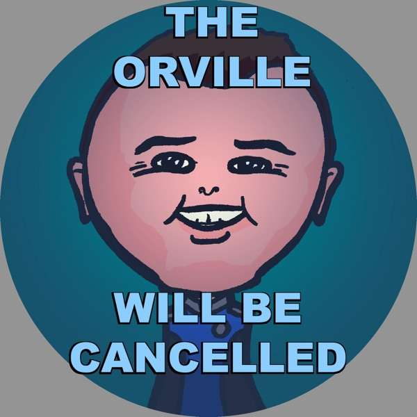 The Orville Will Be Cancelled