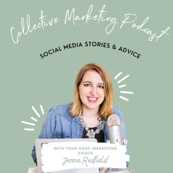 Collective Marketing Podcast with Jenna Redfield