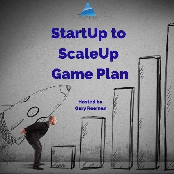 The StartUp to ScaleUp Game Plan