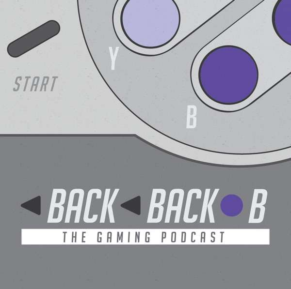 Back Back B – The Gaming Podcast