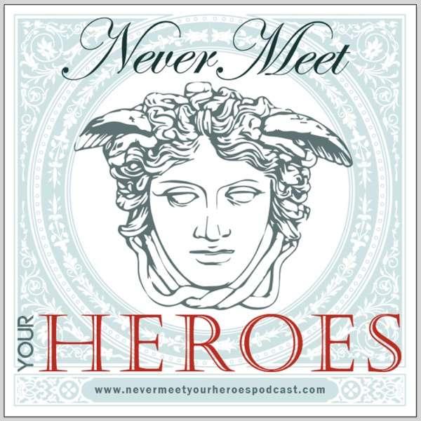 Never Meet Your Heroes