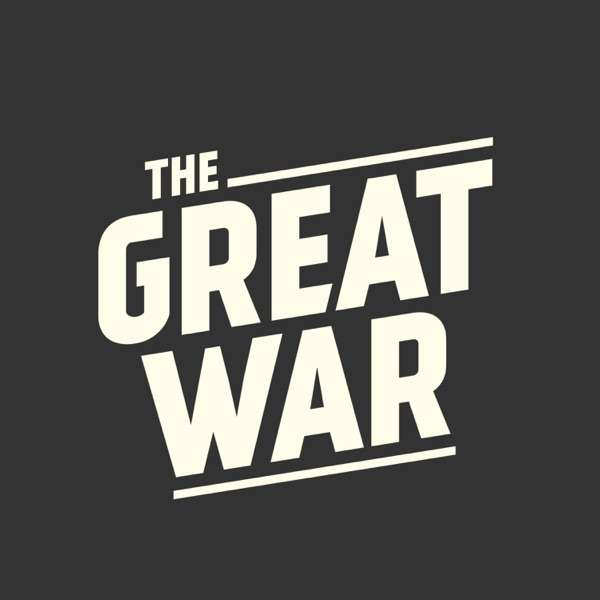 The Great War Channel Podcast