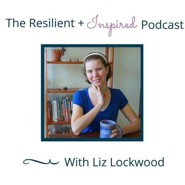 The Resilient + Inspired Entrepreneur Podcast
