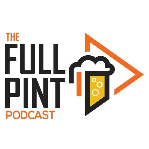 The Full Pint Podcast