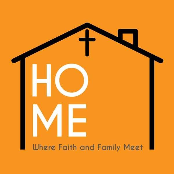 Home: Where Faith and Family Meet