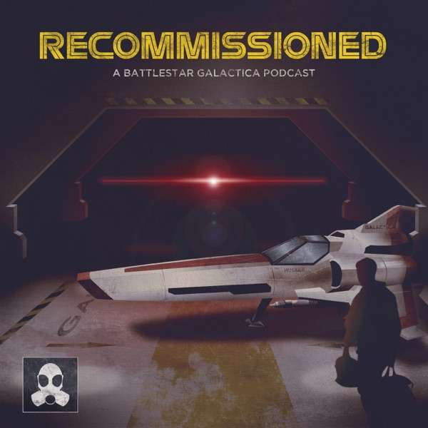 Recommissioned: A Battlestar Galactica Podcast