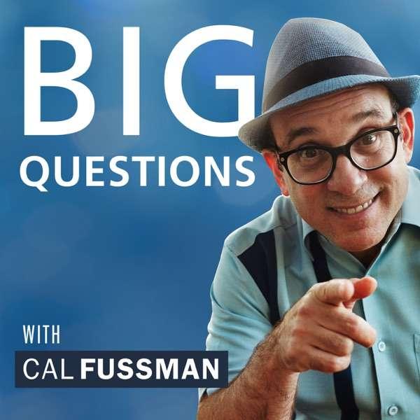 Big Questions with Cal Fussman