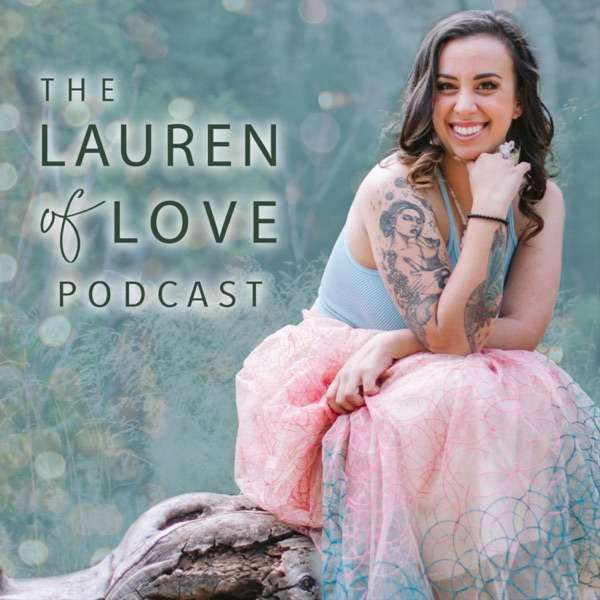 The Lauren of Love Podcast