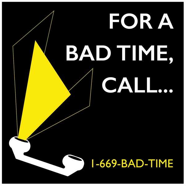 For a Bad Time, Call…