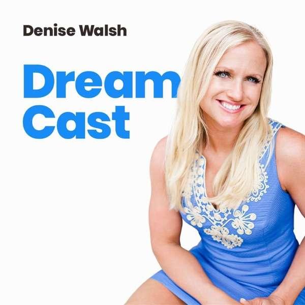 Denise Walsh – Dream Cast