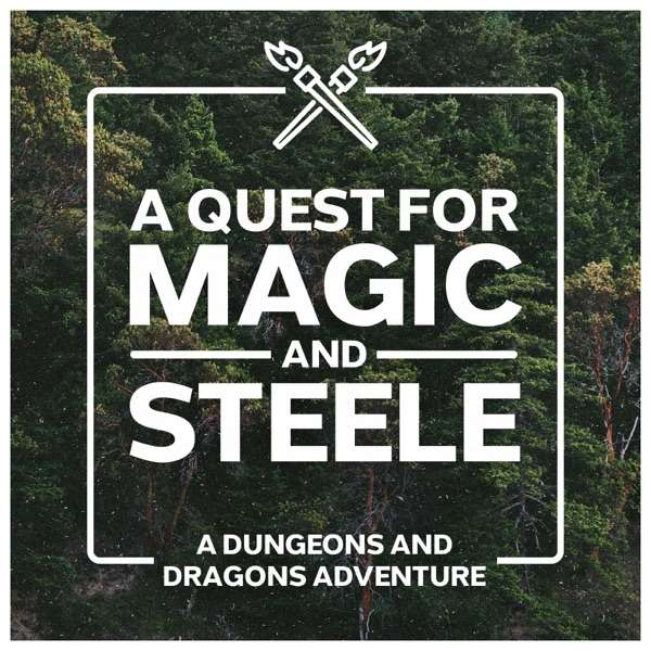 A Quest for Magic and Steele – DnD