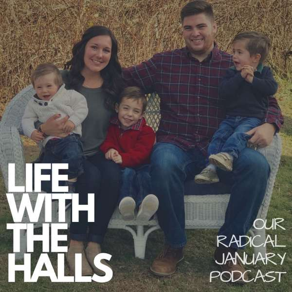 Life With The Halls | Our Radical January Podcast