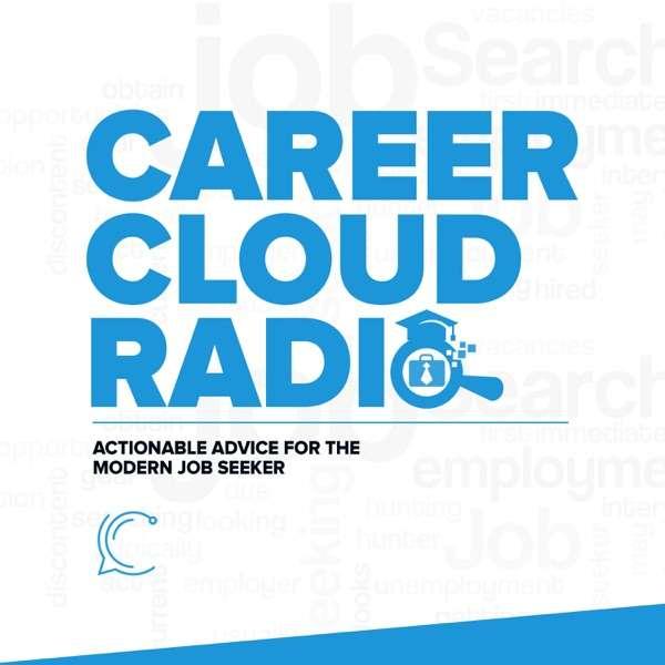 Career Cloud Radio – Job Search Advice & Tactics