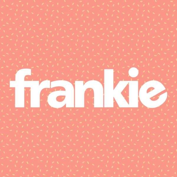 The frankie Podcast