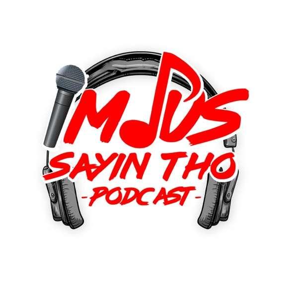 I'm Jus Sayin Tho Podcast