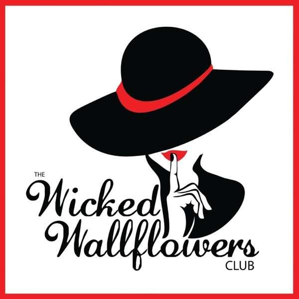 The Wicked Wallflowers Club