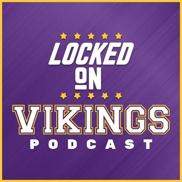 Locked On Vikings – Daily Podcast On The Minnesota Vikings