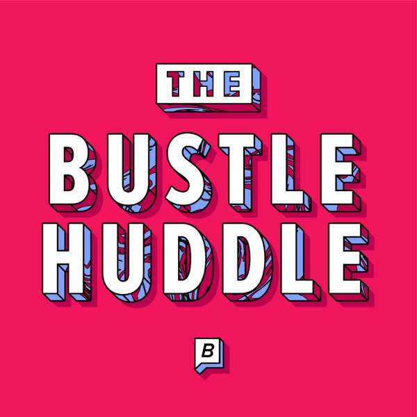 The Bustle Huddle