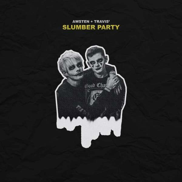 Awsten + Travis' Slumber Party
