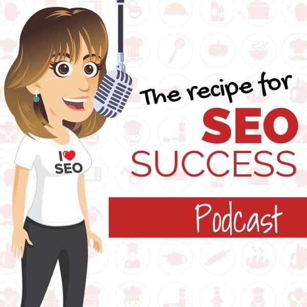 The Recipe For SEO Success Show
