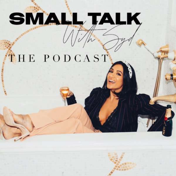 Small Talk With Syd – The Podcast