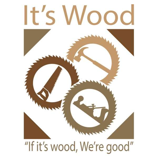 It's Wood – A show about all things woodworking