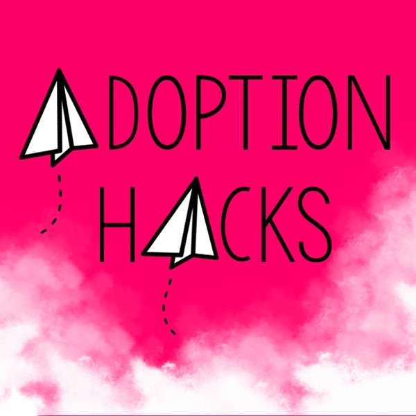 Adoption Hacks