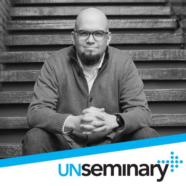 unSeminary Podcast