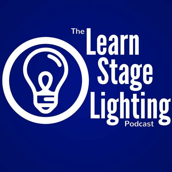The Learn Stage Lighting Podcast