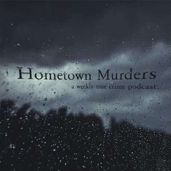 Hometown Murders Podcast