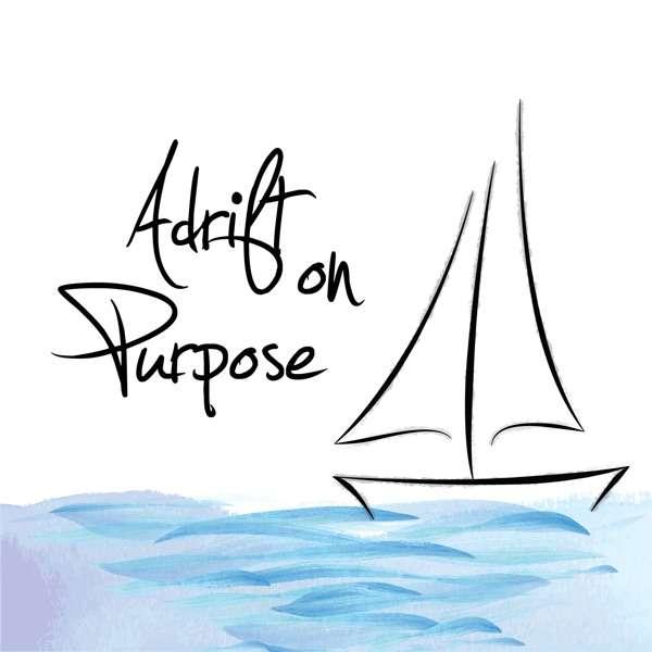The Adrift on Purpose Podcast