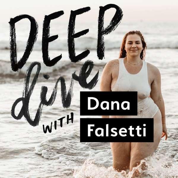 Deep Dive with Dana Falsetti
