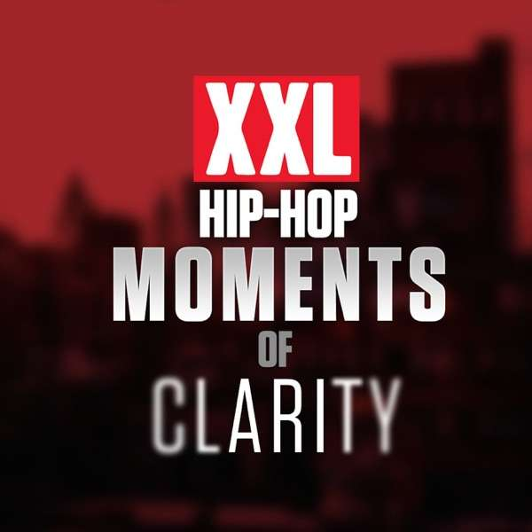 XXL: Hip Hop Moments of Clarity