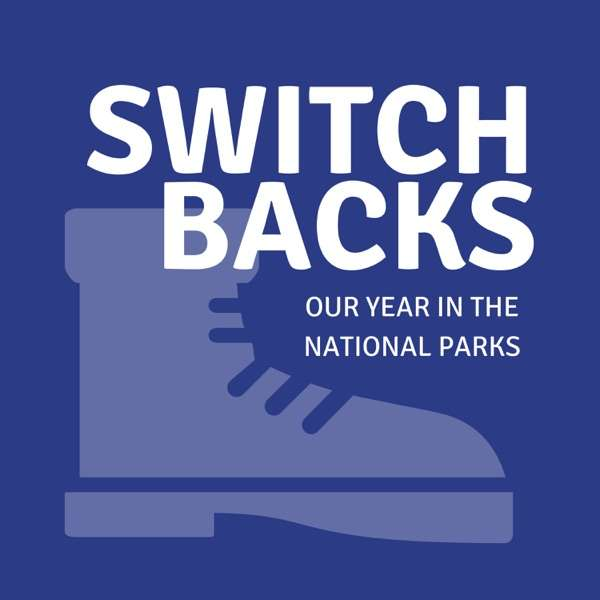 Switchbacks: Our Year in the National Parks