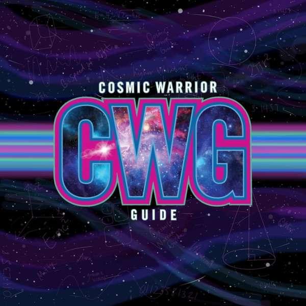 Cosmic Warrior Guide