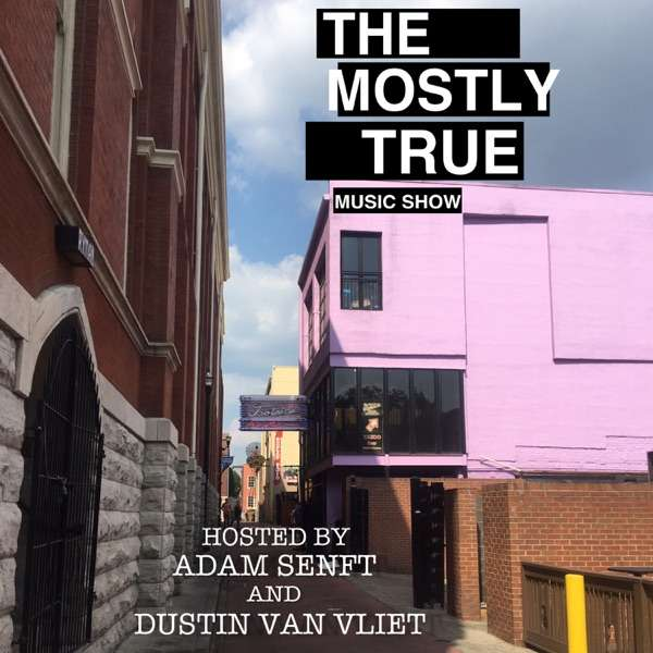 The Mostly True Music Show