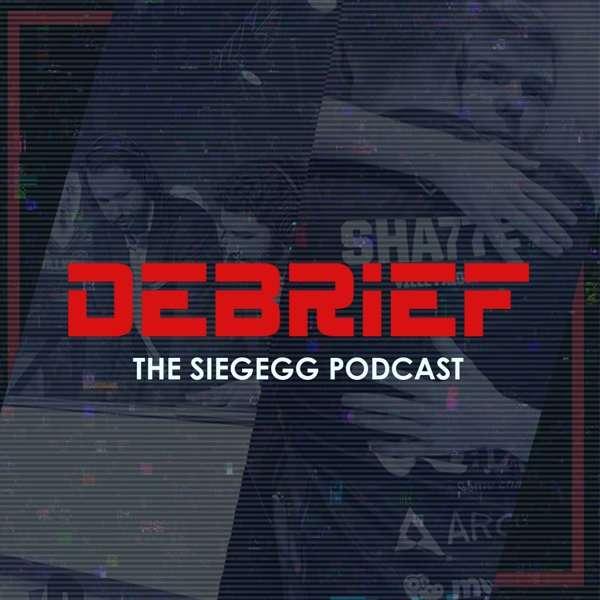 Debrief: SiegeGG Podcast
