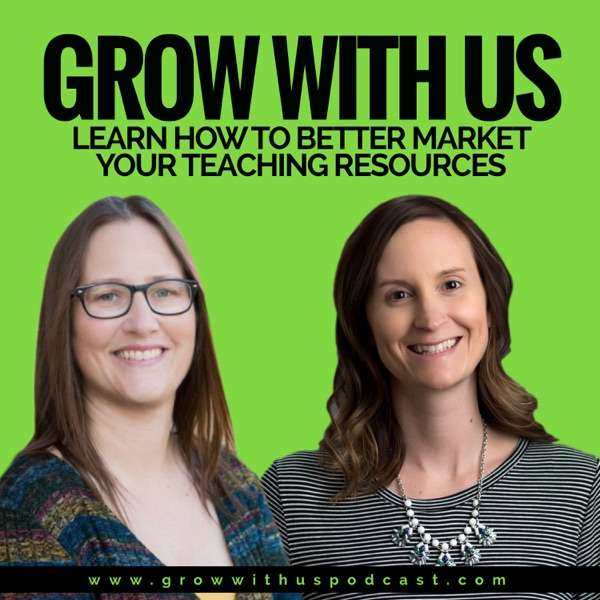 Grow with Angie and April: A Podcast for Teacherpreneurs