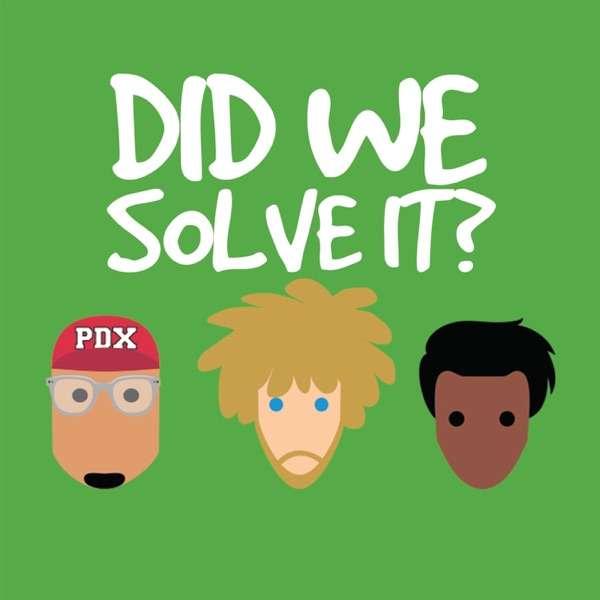 Did We Solve It?