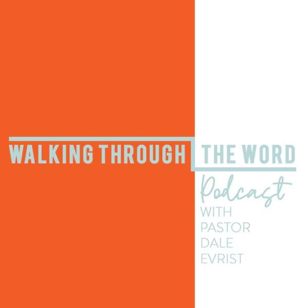 Walking Through The Word – Daily Podcast Commentary