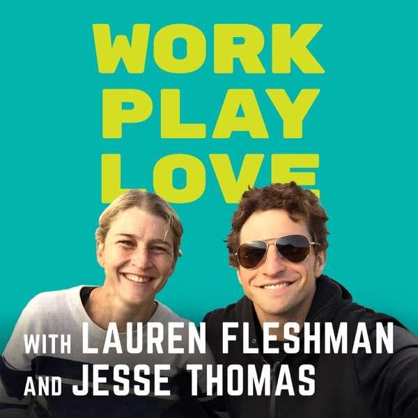 Work, Play, Love with Lauren Fleshman and Jesse Thomas