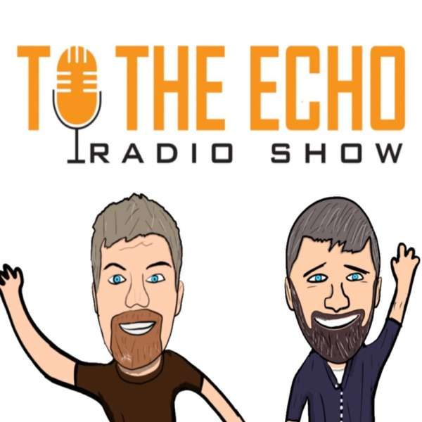 To the Echo Radio Show