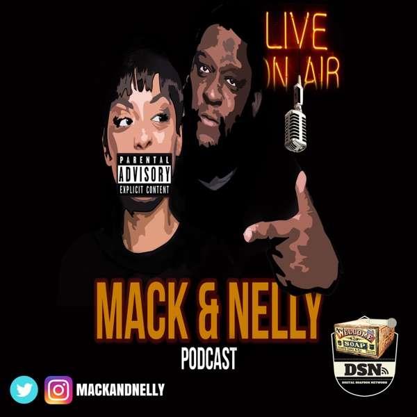 Mack & Nelly Podcast