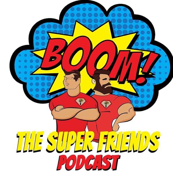The Super Friends Podcast