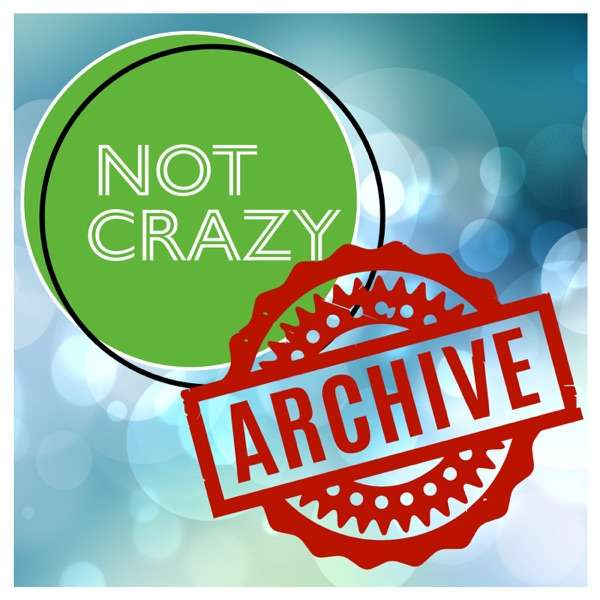 Not Crazy (Archive)