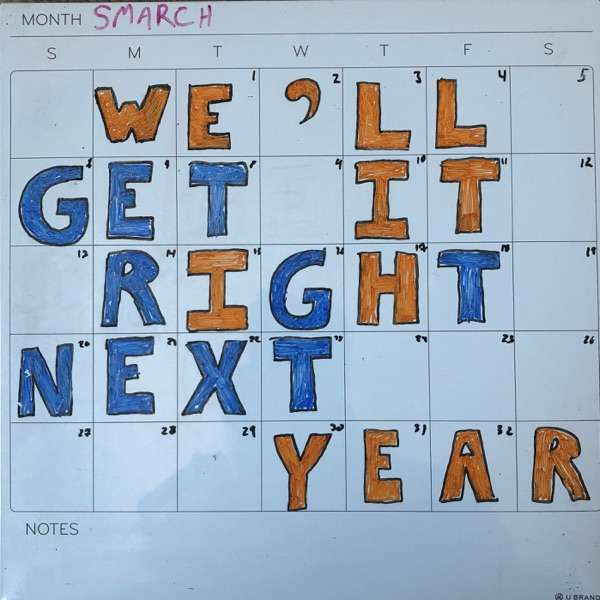 We'll Get It Right Next Year: An Adventure in Cinema