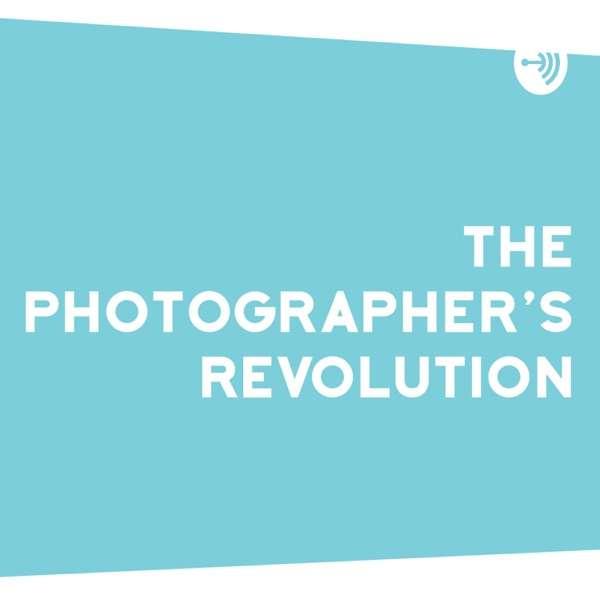 The Photographer's Revolution
