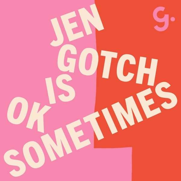 Jen Gotch is OK…Sometimes