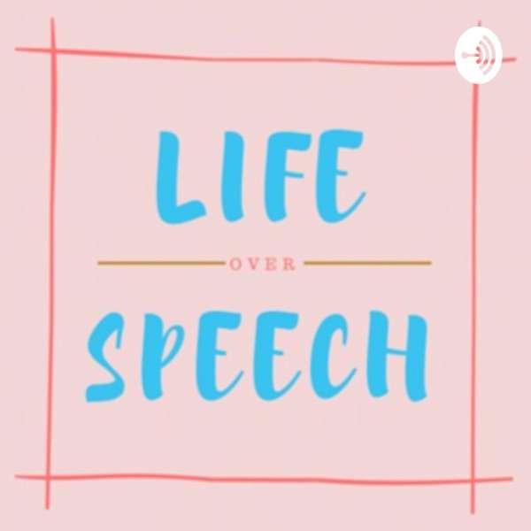 Life Over Speech