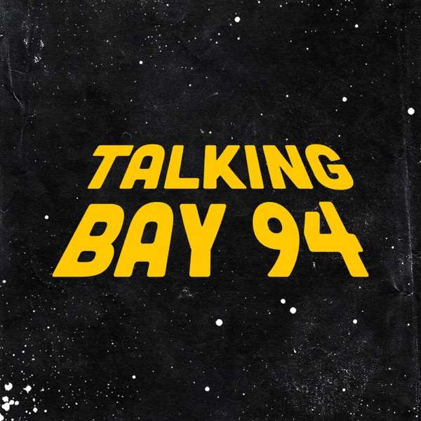 Talking Bay 94: Star Wars Interviews